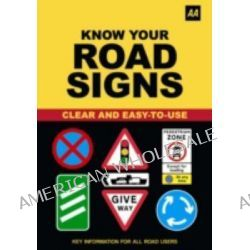 AA Know Your Road Signs by AA Publishing, 9780749562755.