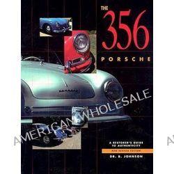 356 Porsche, A Restorer's Guide to Authenticity by Brett Johnson, 9780929758169.