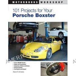 101 Projects for Your Porsche Boxster by Wayne Dempsy, 9780760335543.