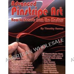 Advanced Pinstripe Art, How-to Secrets from the Masters by Timothy Remus, 9781929133321.