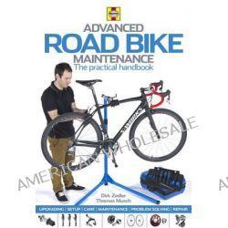 Advanced Road Bike Maintenance, The Practical Handbook by Dirk Zedler, 9780857333889.