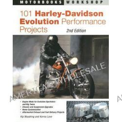 101 Harley-Davidson Evolution Performance Projects by Kip Woodring, 9780760320853.