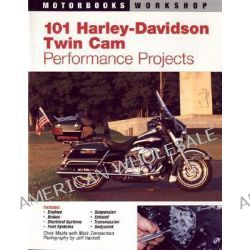101 Harley-Davidson Twin Cam Performance Projects, Motorbooks Workshop Ser. by Chris Maida, 9780760316399.