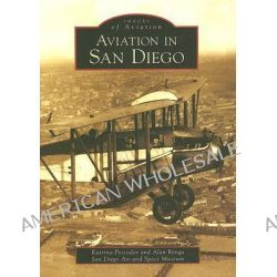 Aviation in San Diego by Katrina Pescador, 9780738547596.
