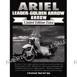 Ariel Leader-Golden Arrow-Arrow Limited Edition Extra by R. M. Clarke, 9781855206243.