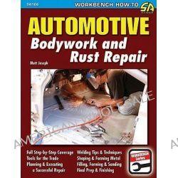Automotive Bodywork and Rust Repair by Matt Joseph, 9781932494976.