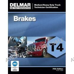 ASE Test Preparation - T4 Brakes, Brakes (T4) by Delmar Learning, 9781111129002.