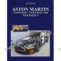 Aston Martin Vantage, Vantage N24 & Vantage S by Colin Howard, 9780957666436.