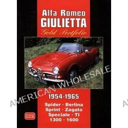 Alfa Romeo Giulietta Gold Portfolio 1954-1965, Spider Berlina Sprint Zagato Speciale TI 1300 1600 by R. M. Clarke, 9781855200661.