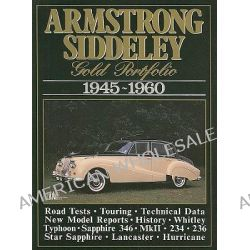 Armstrong Siddeley Gold Portfolio, 1945-60, Road Tests, Technical and Performance Data, Buying Used and Historical Section by R. M. Clarke, 9781855200692.