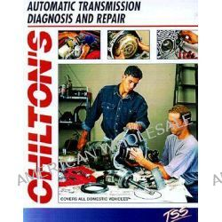 Auto Transmission, Transaxles Diagnosis and Repair Manual, Total Service Series by Chilton Automotive Books, 9780801989445.