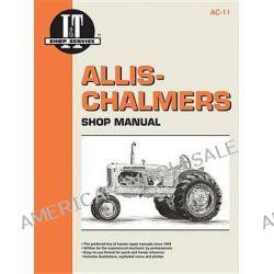 Allis Chambers Shop Manual Models B C CA G Rc Wc WD +, Models B, C, CA, G, Rc, Wc, WD, Wd45, Wd45 Diesel, Wf by Haynes Manuals Inc, 9780872880412.