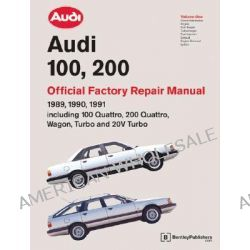Audi 100, 200 Official Factory Repair Manual 1989-91: Pt. 1, Including 100 Quattro, 200 Quattro, Wagon, Turbo and 20-valve Models by Audi of America, 9780837603728.