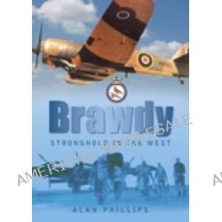 Brawdy, Stronghold in the West by Alan Phillips, 9780752449234.
