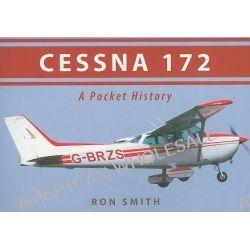 Cessna 172, A Pocket History by Ron Smith, 9781445600864.