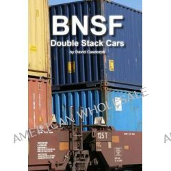 Bnsf Double Stack Cars by David Casdorph, 9781936829040.