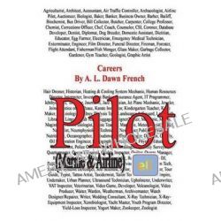 Careers, Pilot (Marine & Airline) by A L Dawn French, 9781494770648.