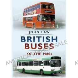 British Buses of the 1980s by John Laws, 9781781552278.