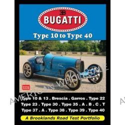 Bugatti Type 10 to Type 40, A Brooklands Road Test Portfolio by R. M. Clarke, 9781855208698.
