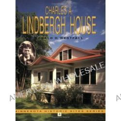 Charles A.Lindbergh House by Donald H. Westfall, 9780873512923.