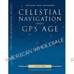 Celestial Navigation in the GPS Age by John Karl, 9780939837755.