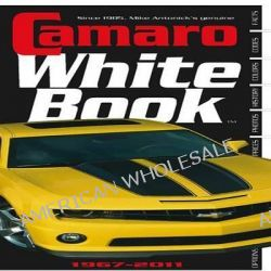 Camaro White Book 1967-2011 by Mike Antonick, 9780933534544.