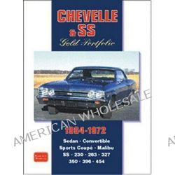 Chevelle and SS Gold Portfolio 1964-72, Gold Portfolio 1964-1972 by R. M. Clarke, 9781855206694.