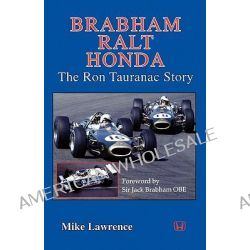 Brabham Ralt Honda the Ron Tauranac Story by M Lawrence, 9781588501592.
