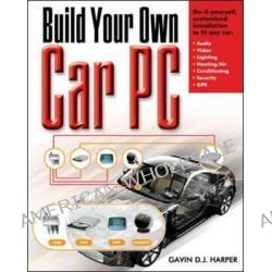 Build Your Own Car PC, The Build Your Own Series by Gavin D.J. Harper, 9780071468268.