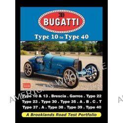 Bugatti - Type 10 to Type 40 Road Test Portfolio by Brooklands Books, 9781588501714.