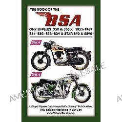 BOOK OF THE BSA OHV SINGLES 350 & 500cc 1955-1967 by F. Clymer, 9781588501561.