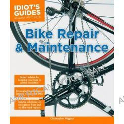 Bike Repair and Maintenance, Bike Repair and Maintenance by Christopher Wiggins, 9781615644575.