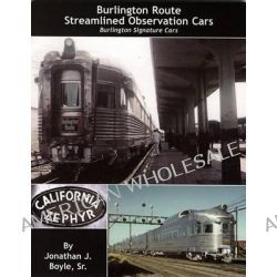 Burlington Route: Streamlined Observation Cars, Burlington Signature Cars by Jonathan J Boyle, 9780976620167.