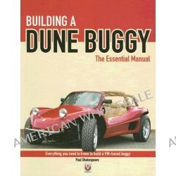 Building a Dune Buggy, Everything You Need to Know to Build Any VW-based Dune Buggy Yourself! by Paul Shakespeare, 9781904788737.