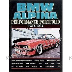 BMW Alpina Performance Portfolio 1967-87, Contemporary Road Tests, Model Introductions and Driving Impressions by R. M. Clarke, 9781855204911.