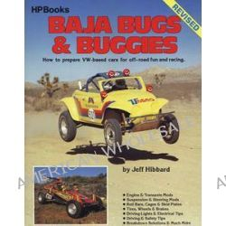 Baja Bugs and Buggies HP60, How to Prepare Volkswagen Based Cars for Off Road Fun and Racing by Jeff Hibbard, 9780895861863.