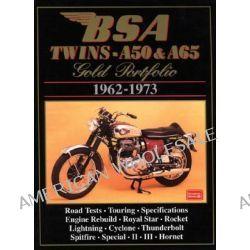BSA Twins - A50 and A65 Gold Portfolio 1962-1973, Gold Portfolio 1962-1973 by R. M. Clarke, 9781855203372.