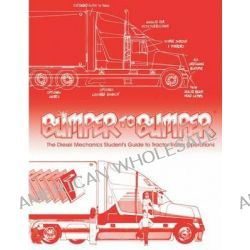 Bumpertobumper, The Diesel Mechanics Student's Guide to Tractor-Trailer Operations by Inc Mike Byrnes and Associates, 9780977824519.