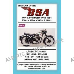 BOOK OF THE BSA OHV & SV SINGLES 1945-1954 250cc - 350cc - 500cc & 600cc by W. Haycraft, 9781588501578.