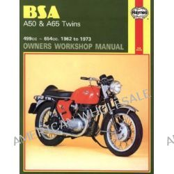 B. S. A. A50 and A65 Series Owner's Workshop Manual, 499cc 654cc. 1962 to 1973 by Mark Reynolds, 9780856961557.