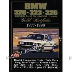 BMW 320, 323, 325 Gold Portfolio, 1977-90, 6-cylinder Cars - A Collection of Contemporary Road Tests, Model Introductions and Long-term Reports by R. M. Clarke, 9781855201521.