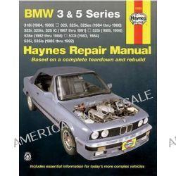 BMW 3 and 5 Series Automotive Repair Manual, 318i (84, 85), 325, 325e, 325es (84-88), 325i, 325is, 325iC (87-91), 525i (