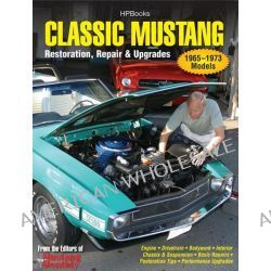 Classic Mustang, Restoration, Repair and Upgrades by Mustang Monthly Magazine, 9781557885562.