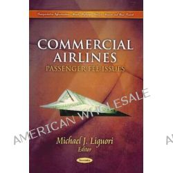 Commercial Airlines, Passenger Fee Issues by Michael J. Liguori, 9781617619892.