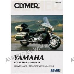 Clymer Yamaha Royal Star 96-10 by Clymer Staff, 9781599693866.