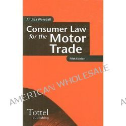 Consumer Law for the Motor Trade by Anthea Worsdall, 9781845920180.