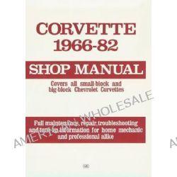 Corvette, 1966-1982 Shop Manual, Shop Manual by Motorbooks, 9780879382360.