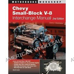 Chevy Small-block V8 Interchange Manual by Pierre Lafontaine, 9780760331668.