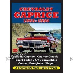 Chevrolet Caprice1965-1990 Road Test Portfolio, Road Test Portfolio by R. M. Clarke, 9781855209015.