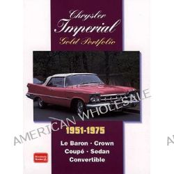 Chrysler Imperial Gold Portfolio, Le Baron, Crown, Coupe, Sedan, Convertible by R. M. Clarke, 9781855206625.